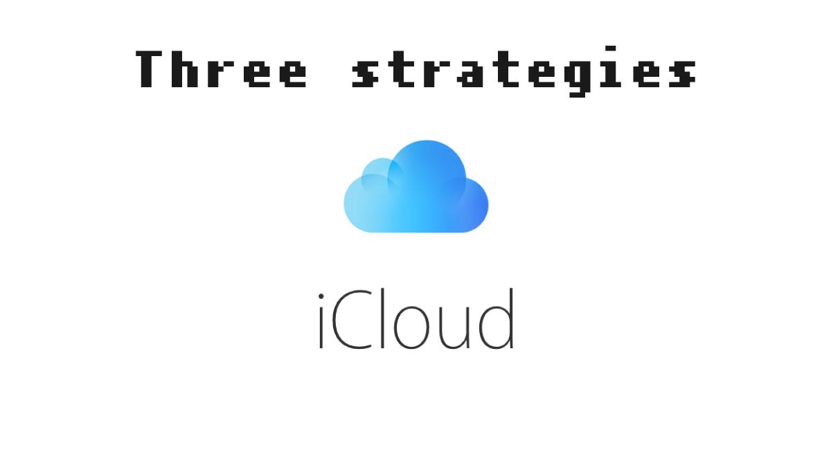 Appleの『iCloud』囲い込み3つの戦略