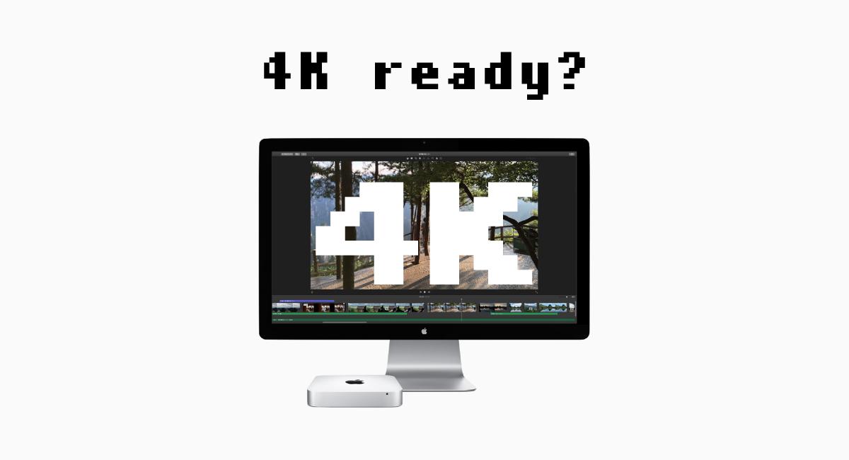 新型『Mac mini』は4K対応?