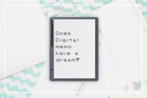 """手書きの""""デジタルメモ""""、紙になる夢を見るか"""