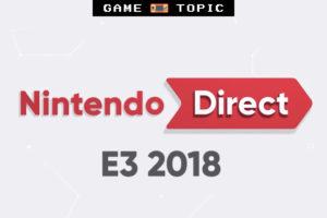 5分でわかる!任天堂『Nintendo Direct: E3 2018』発表まとめ