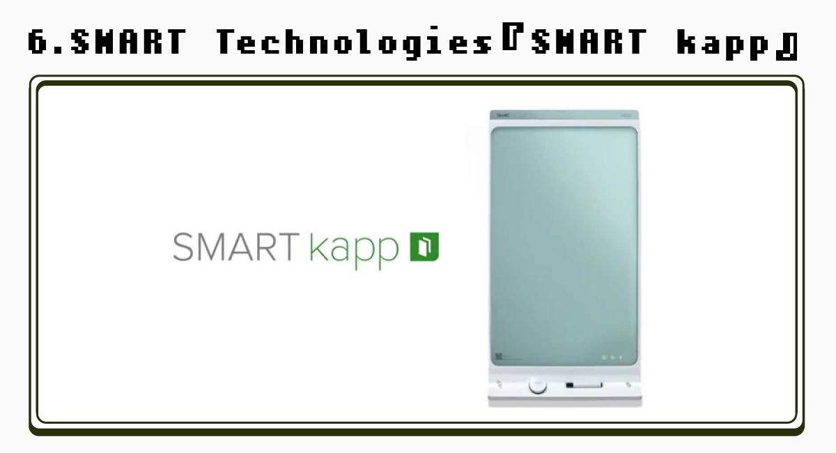 6.SMART Technologies『SMART kapp』