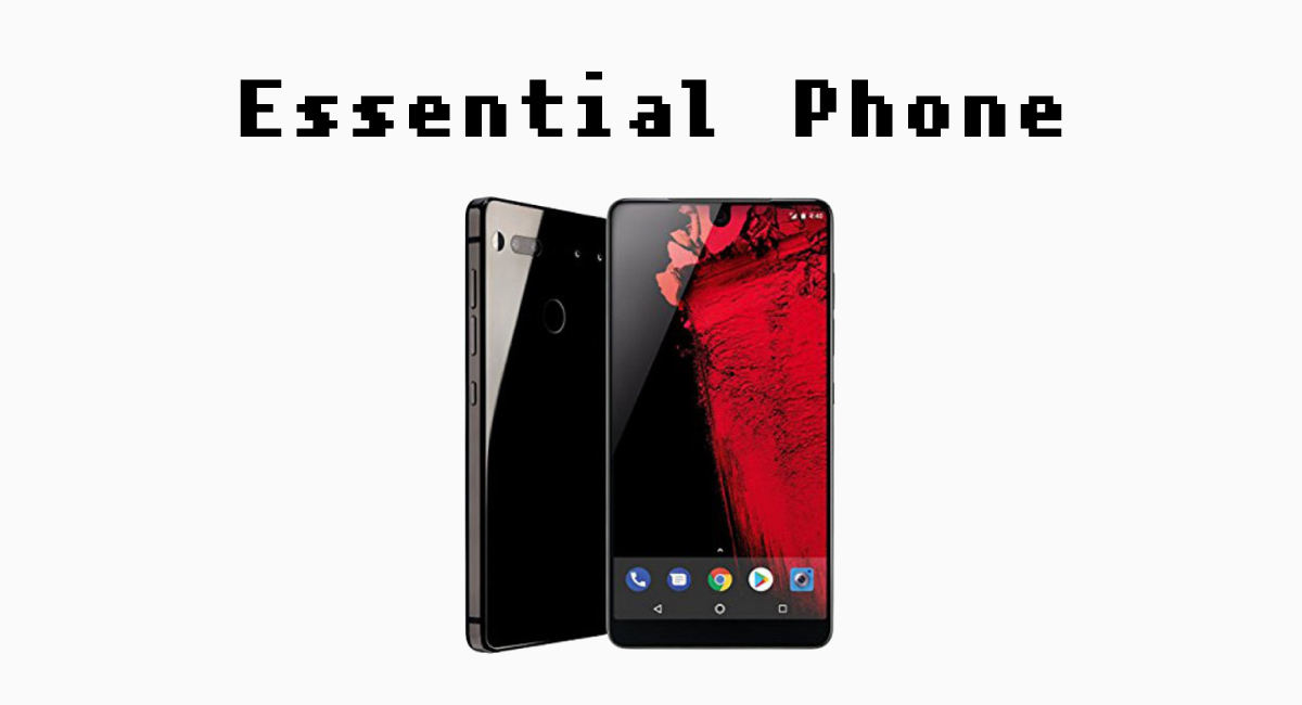 Androidの父が創造した『Essential Phone』