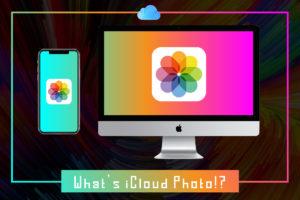 徹底解説!iCloudに保存された画像ってどうなるの?—『iCloud写真』と『マイフォトストリーム』と正しい使い方