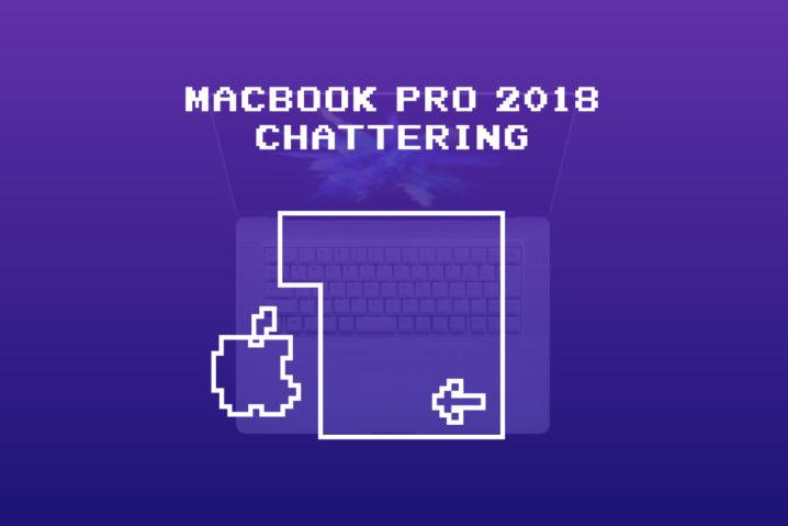 キーボード不具合『MacBook Pro 2018』でも発生!—2回入力チャタと尊師スタイルで対策
