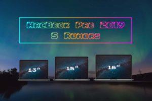 大幅刷新!?『MacBook Pro 2019』5つの噂とOSの統合か?