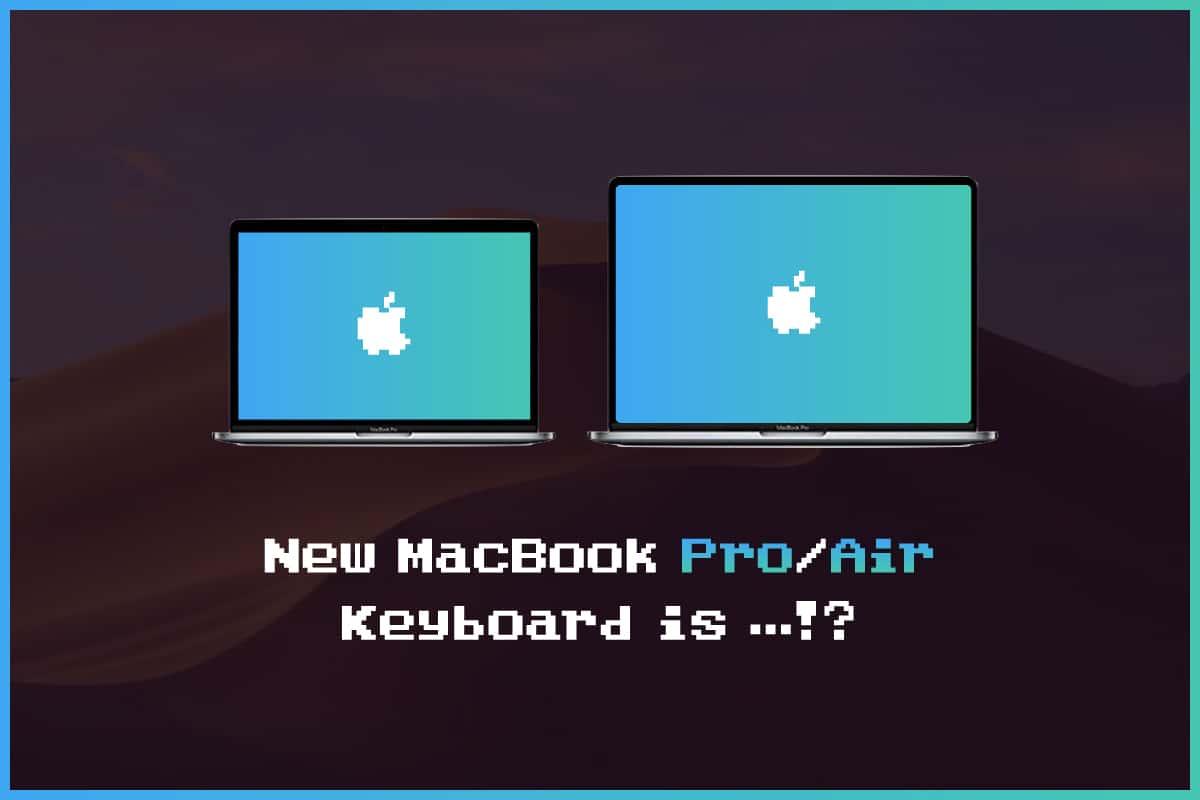 """新型MacBook Pro/Air 2019はいつ?待つべき?—キーボード不具合改善こそ""""買い""""の焦点"""