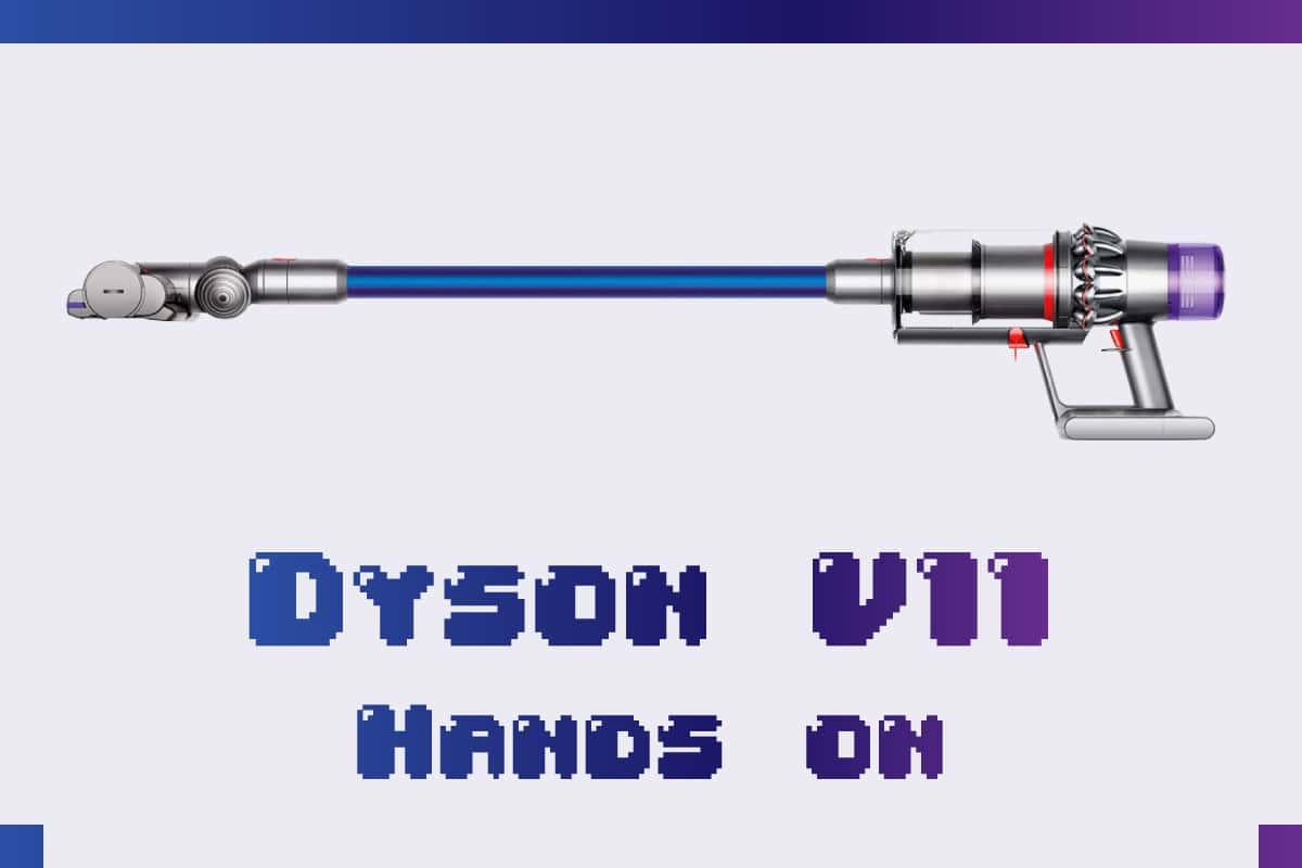 買った!『Dyson V11』のUXの良さをレビュー的に語る!旧機種との比較もね!!