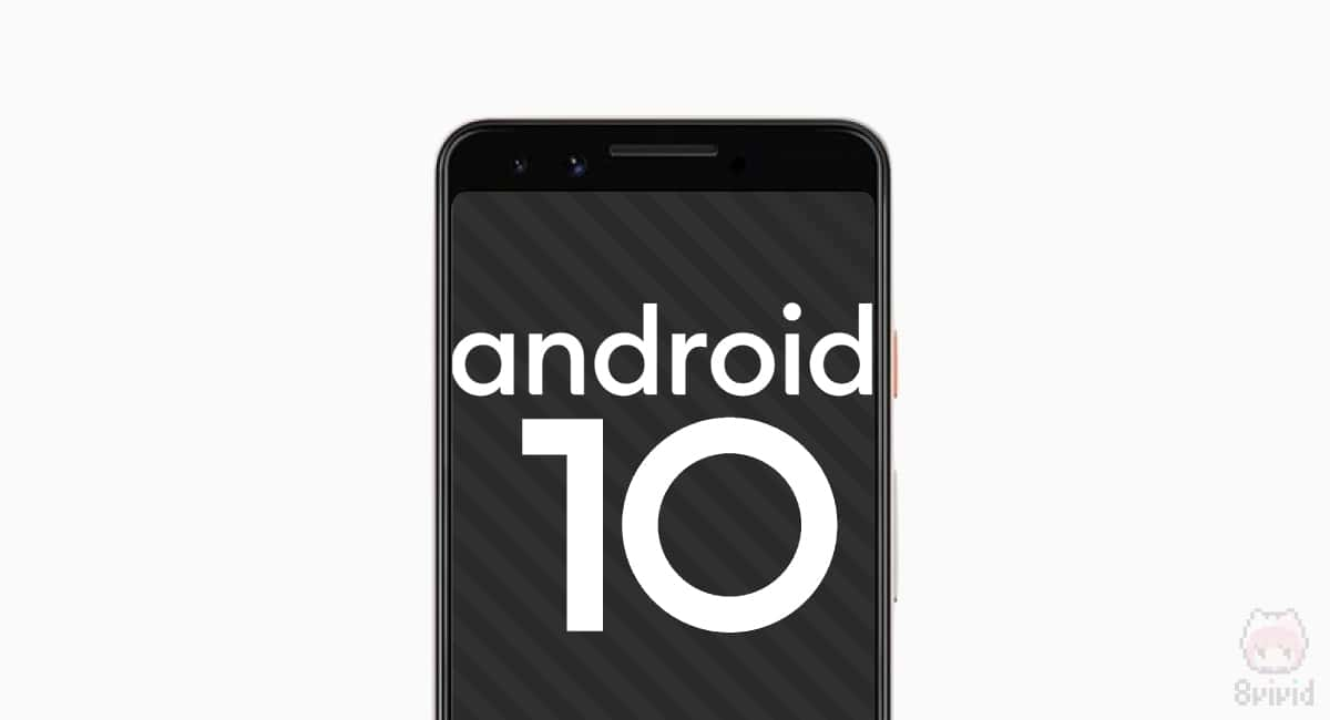Pixel 3aをAndroid 10にした!