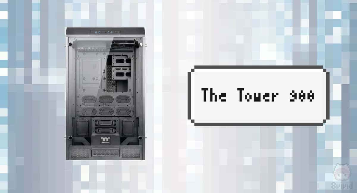 PCケース:The Tower 900