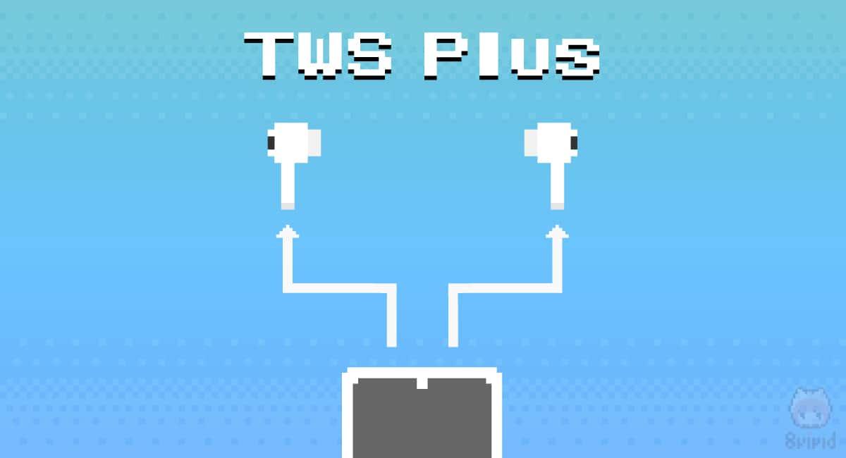 完全ワイヤレスイヤホンの新技術『TWS Plus』。