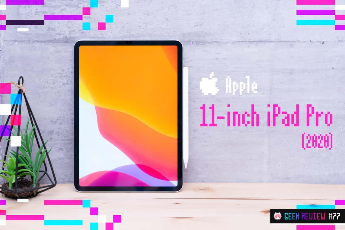 【レビュー】Apple『iPad Pro 11インチ(2020)』—Mac化×ARの第1段階デバイス