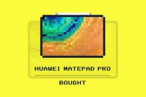 """私がHUAWEI MatePad Proを買った理由。非GMSは""""買い""""なのか?"""