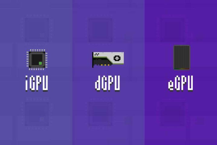 iGPU・dGPU・eGPUの違い—利点&欠点を初心者向けに総まとめ