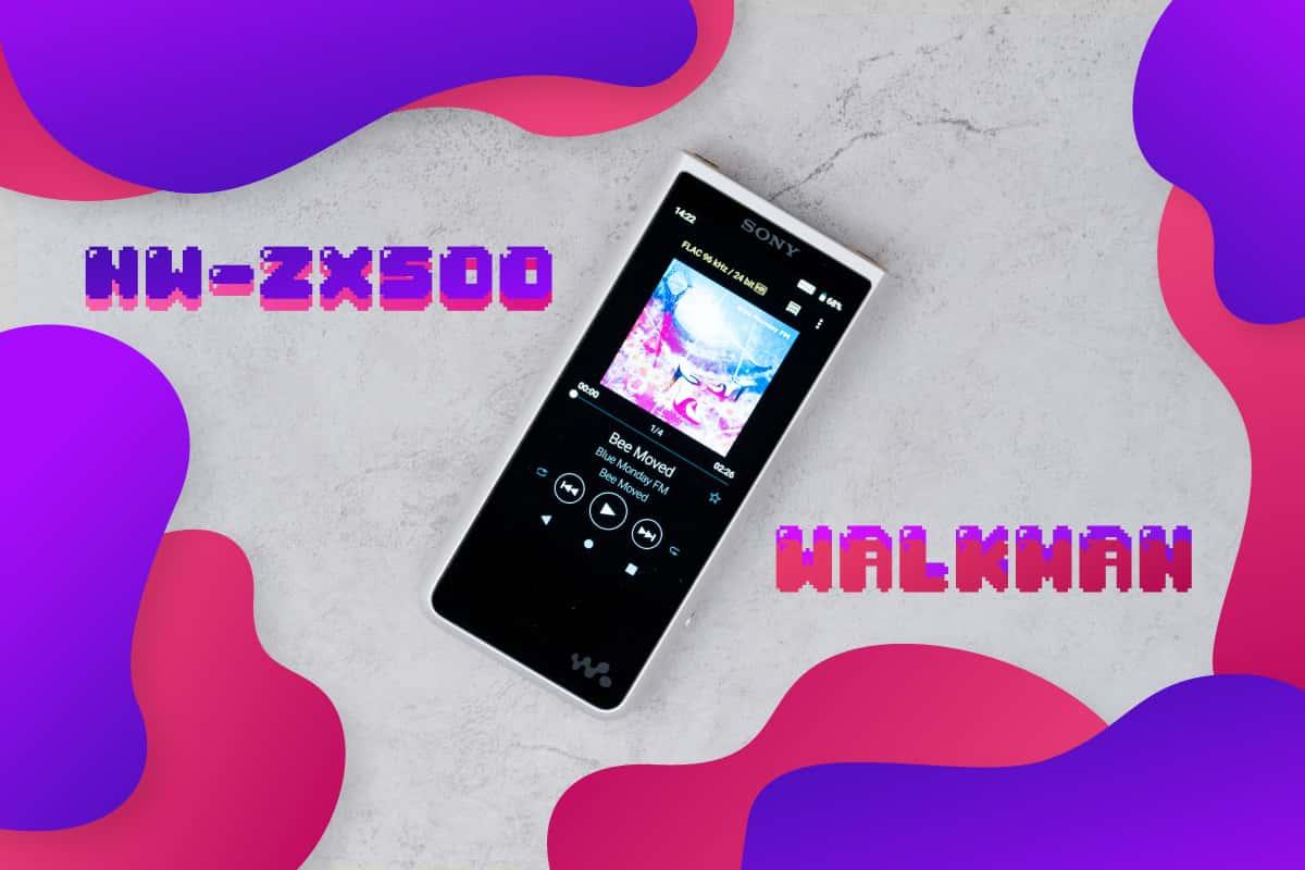 私がWALKMAN NW-ZX500を購入した理由—聞くから聴くへの移行段階