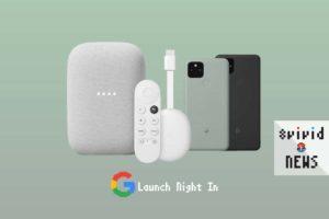 3分で読むLaunch Night In概要—Google TV・Nest Audio・Pixel 5・Pixel 4a (5G)が登場