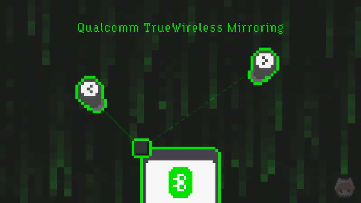 Qualcomm TrueWireless Mirroring