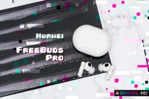 【レビュー】Huawei『FreeBuds Pro』:最高にモダンなノイキャン完全ワイヤレスイヤホン