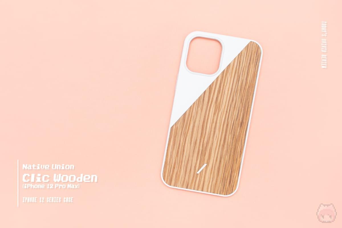 Clic Wooden (iPhone 12 Pro Max) - Native Union